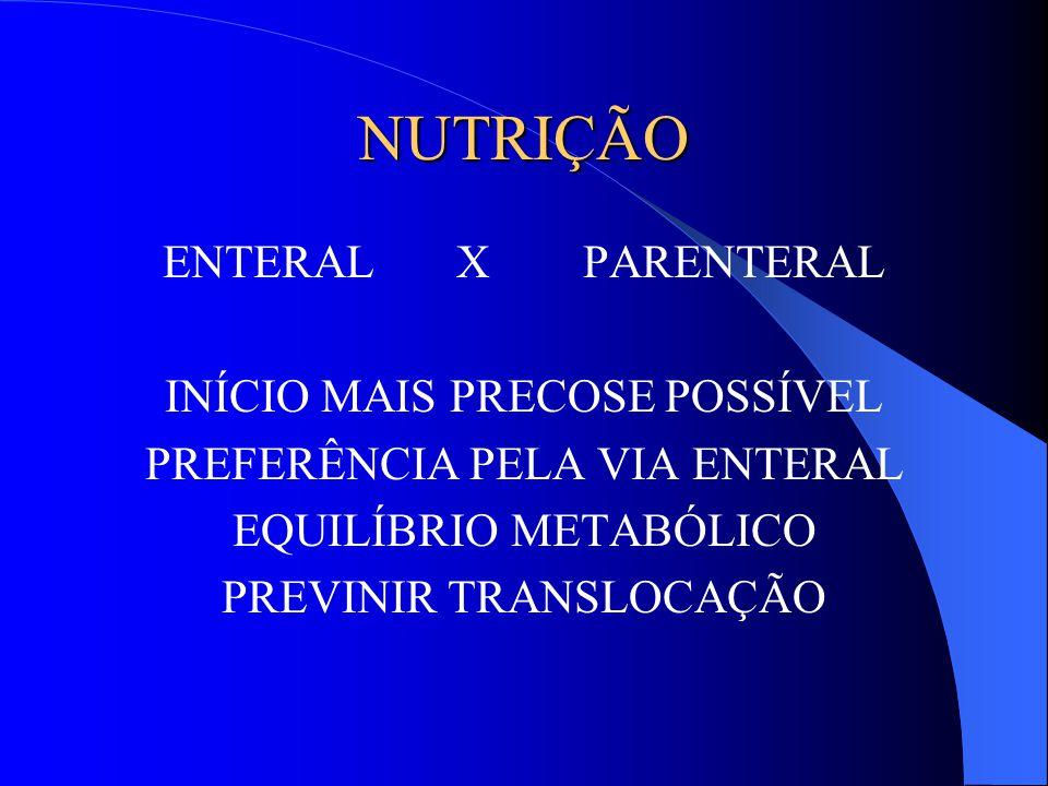 NUTRIÇÃO ENTERAL X PARENTERAL INÍCIO MAIS PRECOSE POSSÍVEL