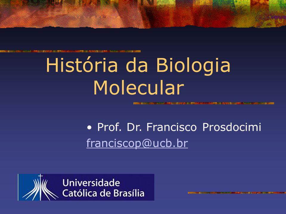 História da Biologia Molecular