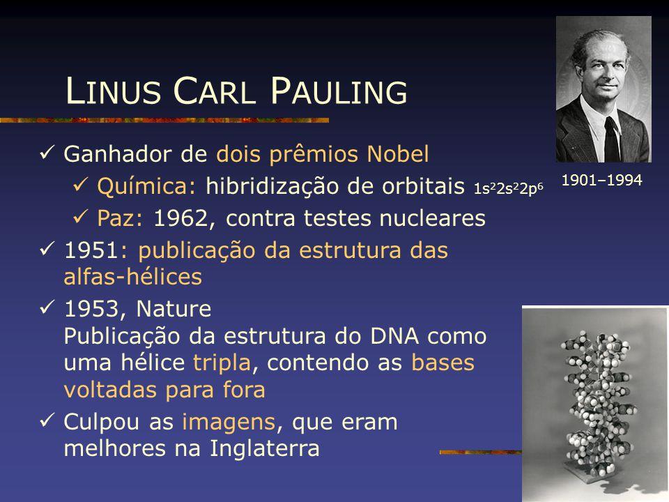 LINUS CARL PAULING Ganhador de dois prêmios Nobel
