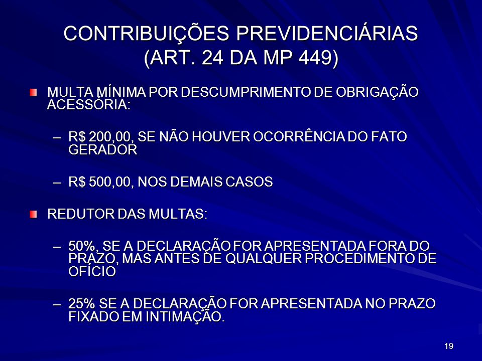 CONTRIBUIÇÕES PREVIDENCIÁRIAS (ART. 24 DA MP 449)