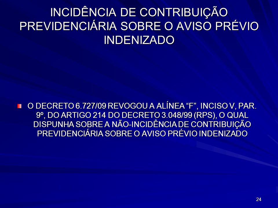 INCIDÊNCIA DE CONTRIBUIÇÃO PREVIDENCIÁRIA SOBRE O AVISO PRÉVIO INDENIZADO