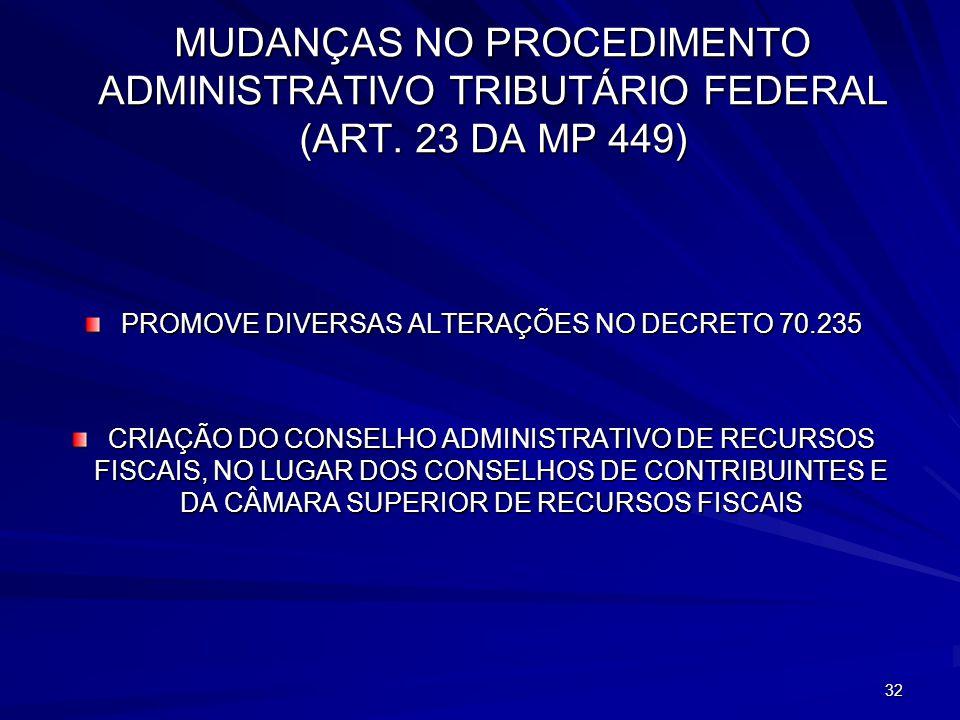 PROMOVE DIVERSAS ALTERAÇÕES NO DECRETO 70.235