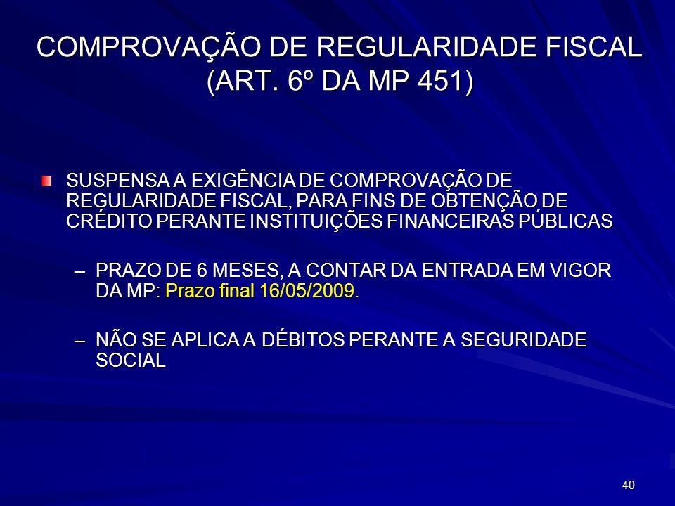 COMPROVAÇÃO DE REGULARIDADE FISCAL (ART. 6º DA MP 451)