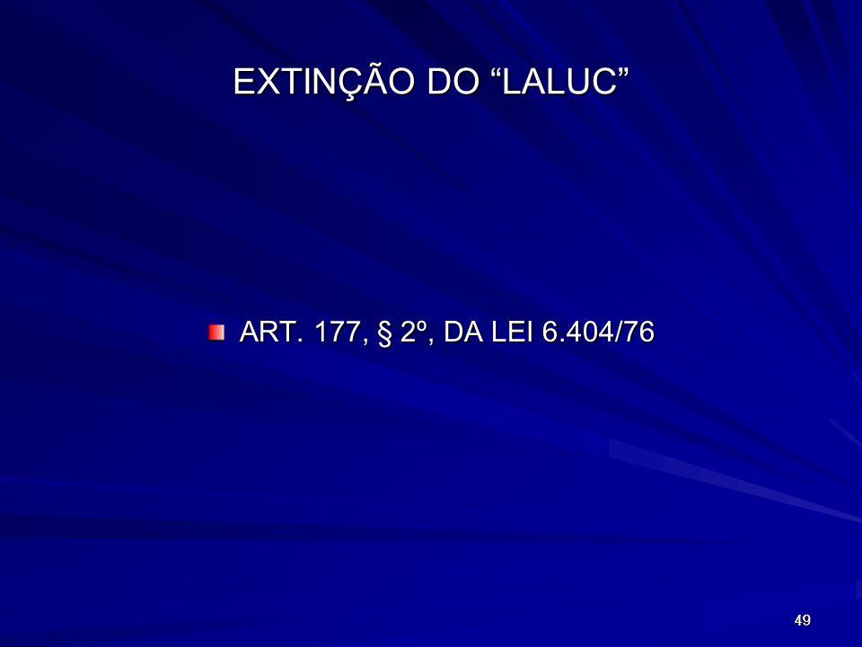 EXTINÇÃO DO LALUC ART. 177, § 2º, DA LEI 6.404/76 49