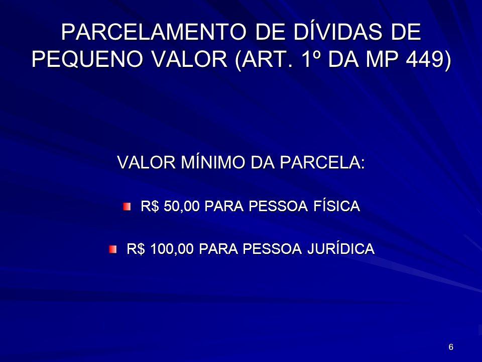 PARCELAMENTO DE DÍVIDAS DE PEQUENO VALOR (ART. 1º DA MP 449)