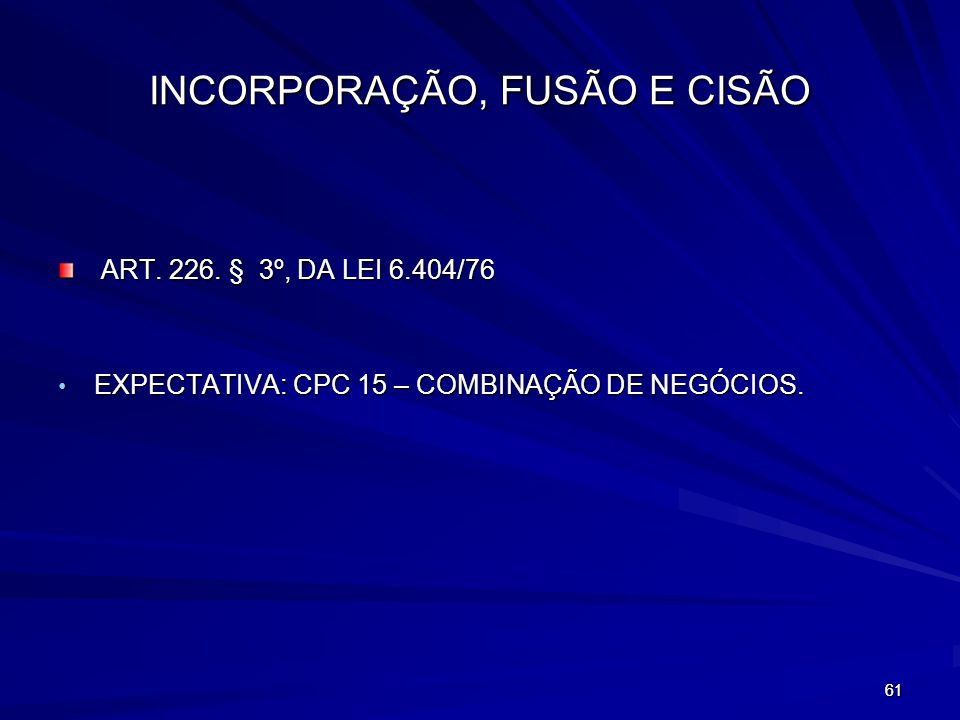 INCORPORAÇÃO, FUSÃO E CISÃO