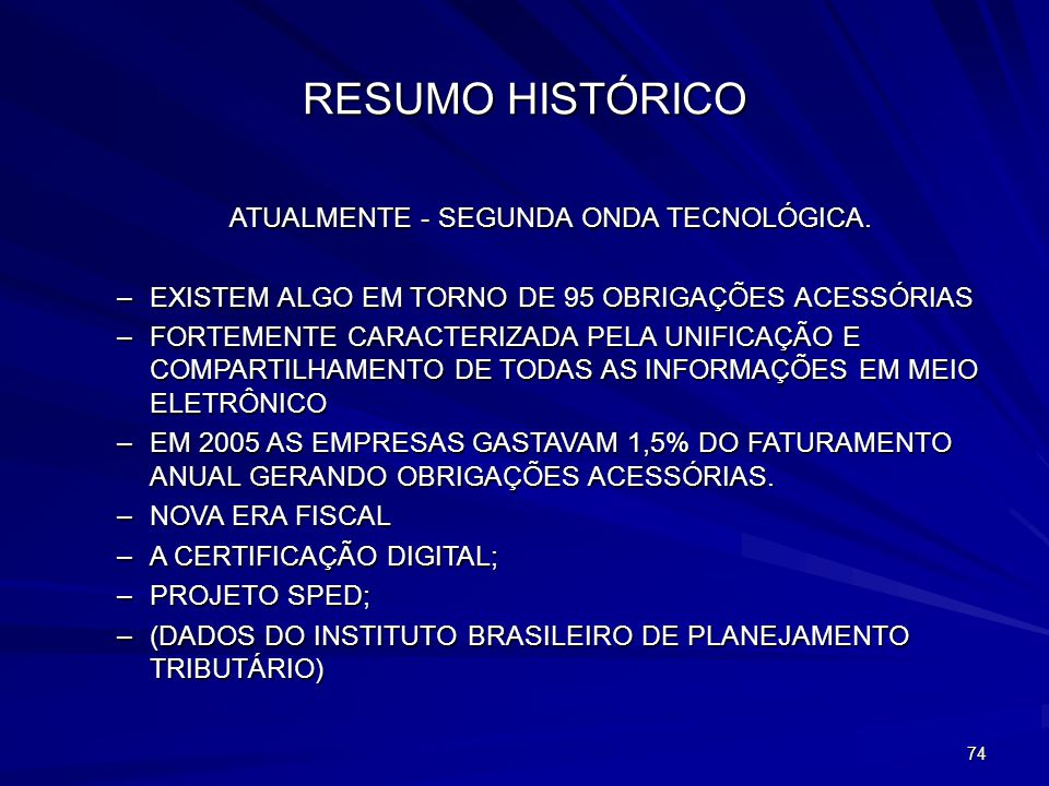 ATUALMENTE - SEGUNDA ONDA TECNOLÓGICA.