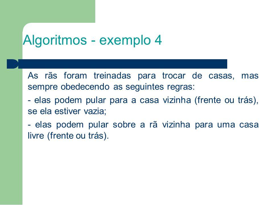 1010 Algoritmos - exemplo 4. As rãs foram treinadas para trocar de casas, mas sempre obedecendo as seguintes regras: