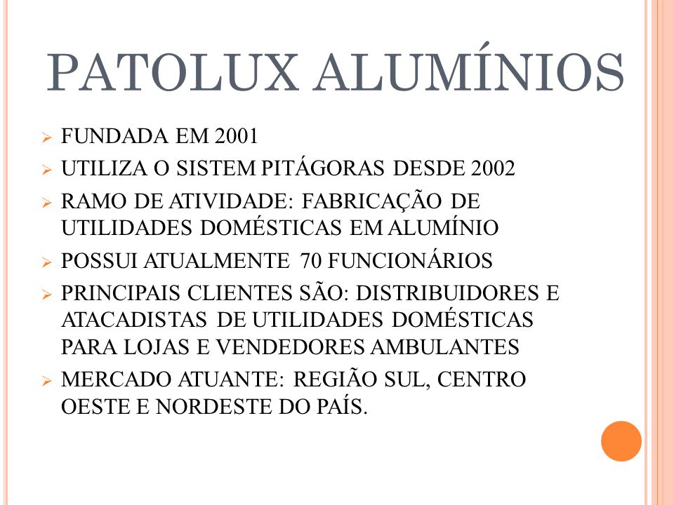 PATOLUX ALUMÍNIOS FUNDADA EM 2001