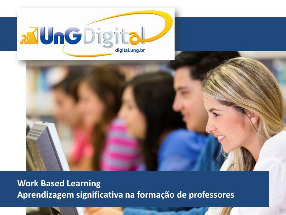 Work Based Learning Aprendizagem significativa na formação de professores