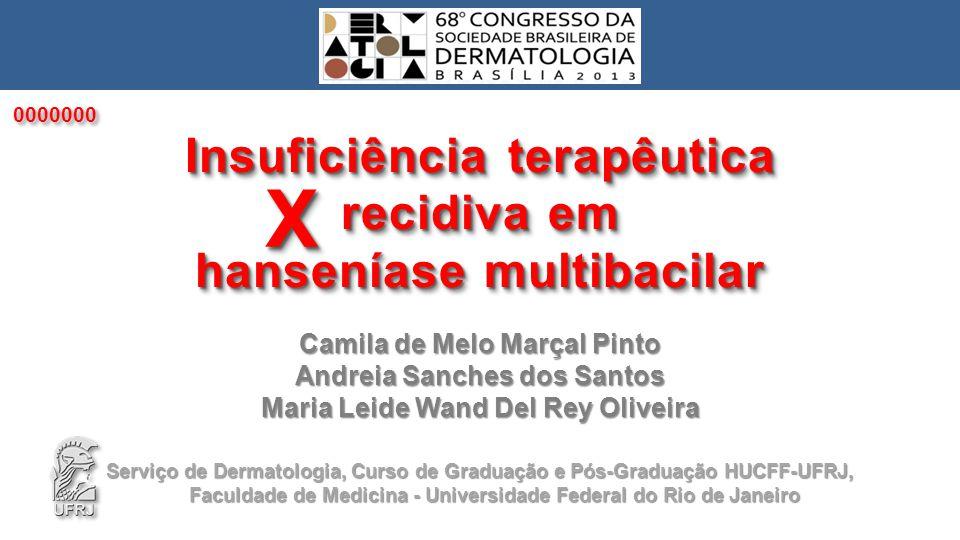 X Insuficiência terapêutica recidiva em hanseníase multibacilar