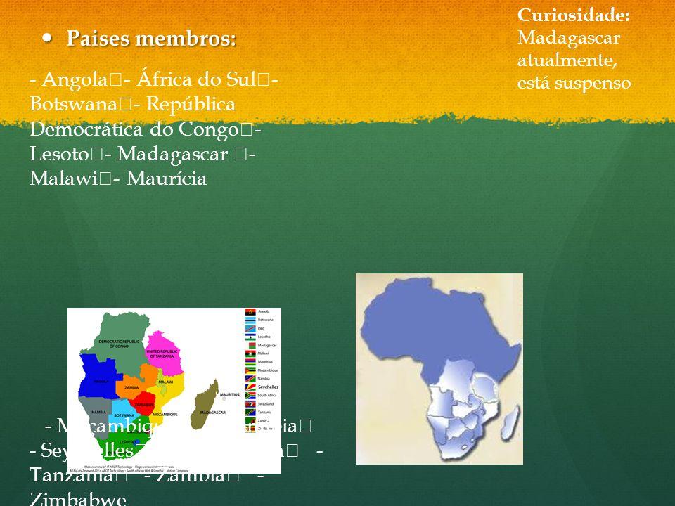 Curiosidade: Madagascar atualmente, está suspenso. Paises membros: