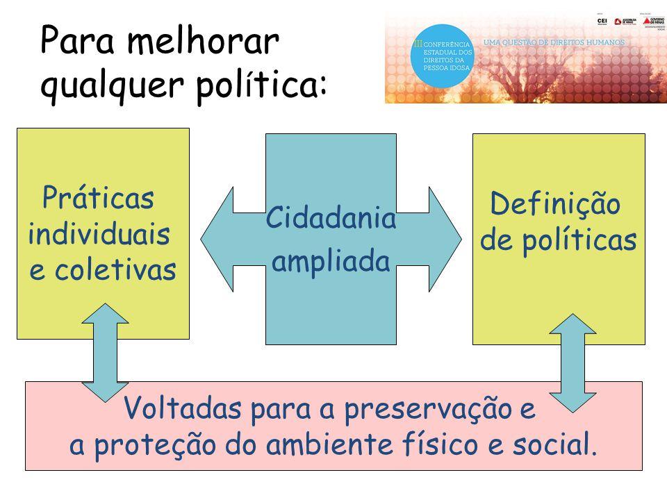 Para melhorar qualquer política: