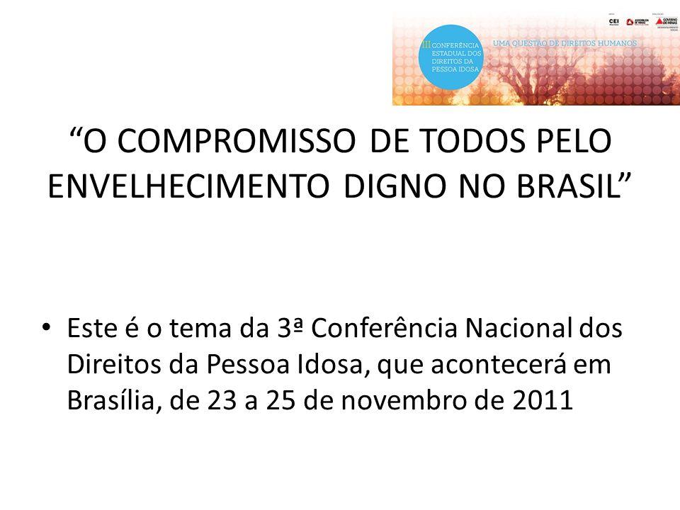 O COMPROMISSO DE TODOS PELO ENVELHECIMENTO DIGNO NO BRASIL