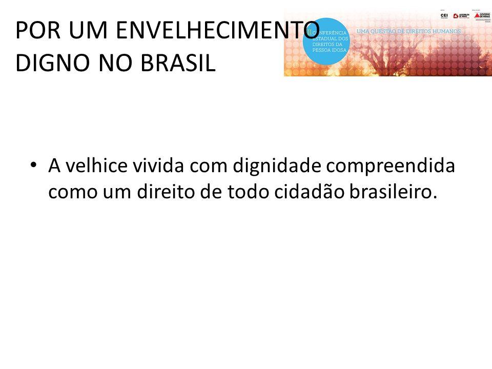 POR UM ENVELHECIMENTO DIGNO NO BRASIL