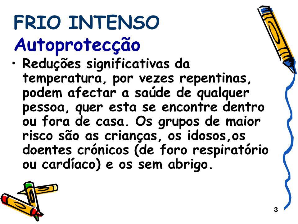 FRIO INTENSO Autoprotecção