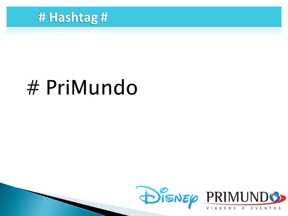 # Hashtag # # PriMundo