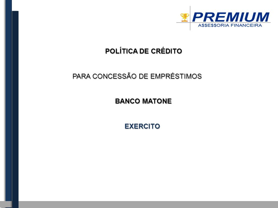 POLÍTICA DE CRÉDITO PARA CONCESSÃO DE EMPRÉSTIMOS BANCO MATONE EXERCITO