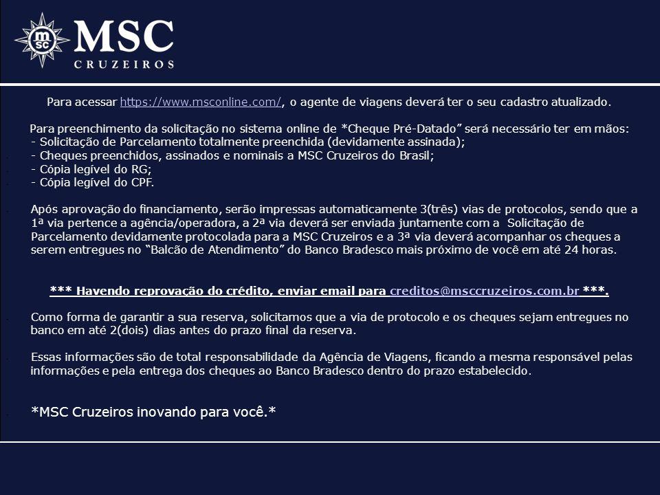 *MSC Cruzeiros inovando para você.*