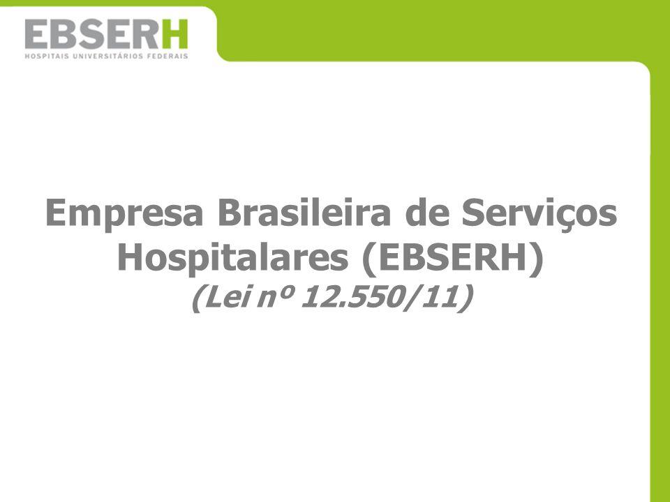 Empresa Brasileira de Serviços Hospitalares (EBSERH) (Lei nº 12