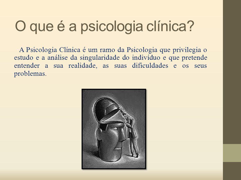 O que é a psicologia clínica
