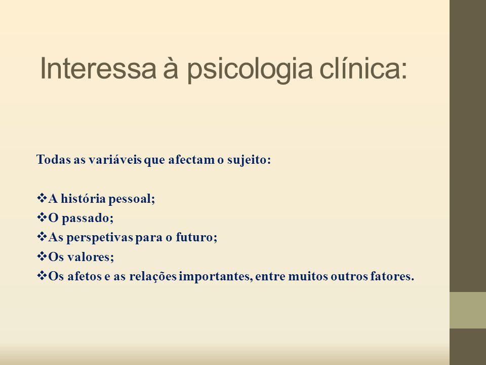 Interessa à psicologia clínica: