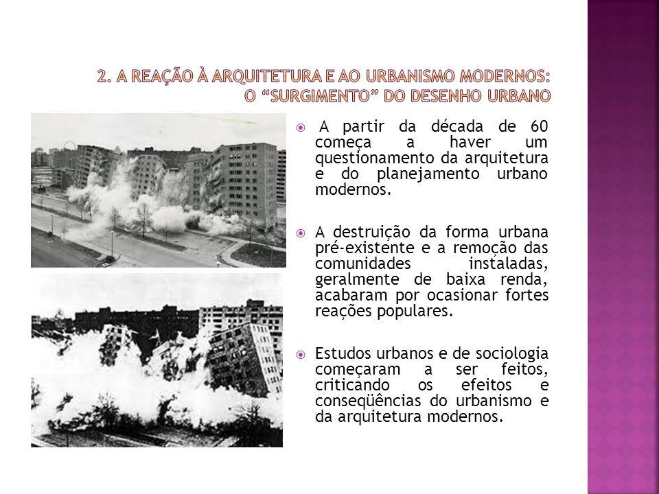 2. A Reação à Arquitetura e ao Urbanismo Modernos: o surgimento do Desenho Urbano