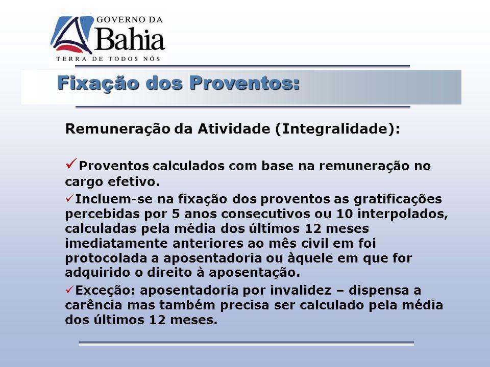 Proventos calculados com base na remuneração no cargo efetivo.