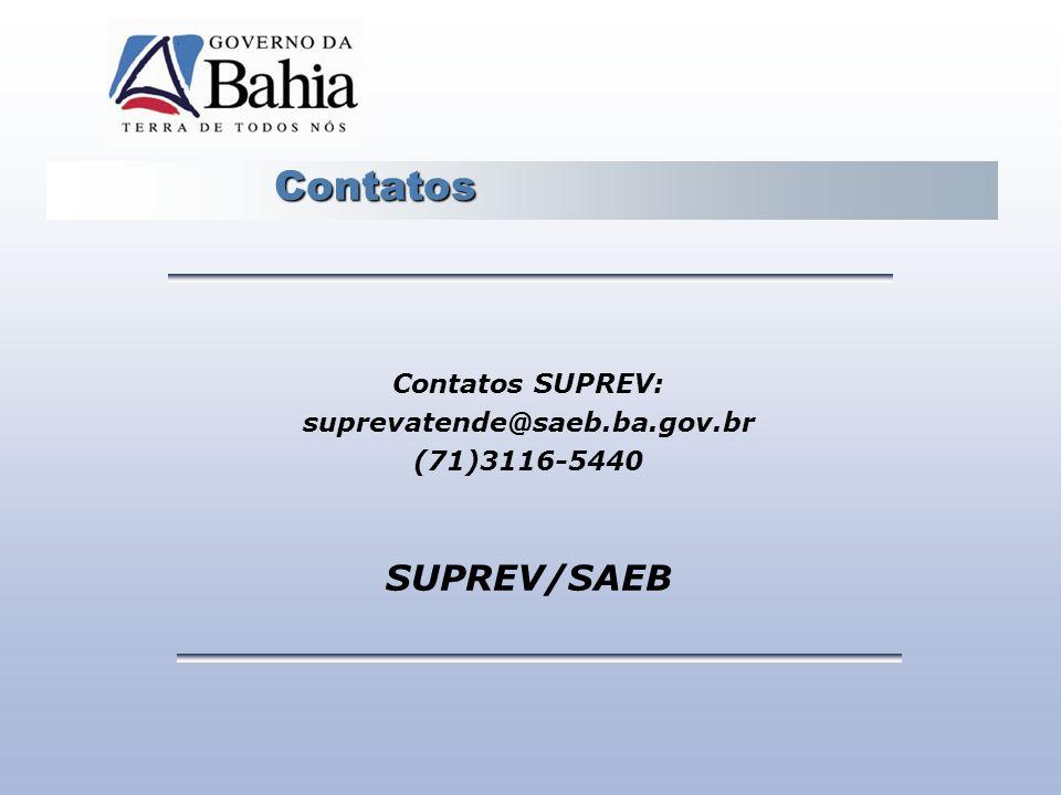Contatos SUPREV/SAEB Contatos SUPREV: suprevatende@saeb.ba.gov.br