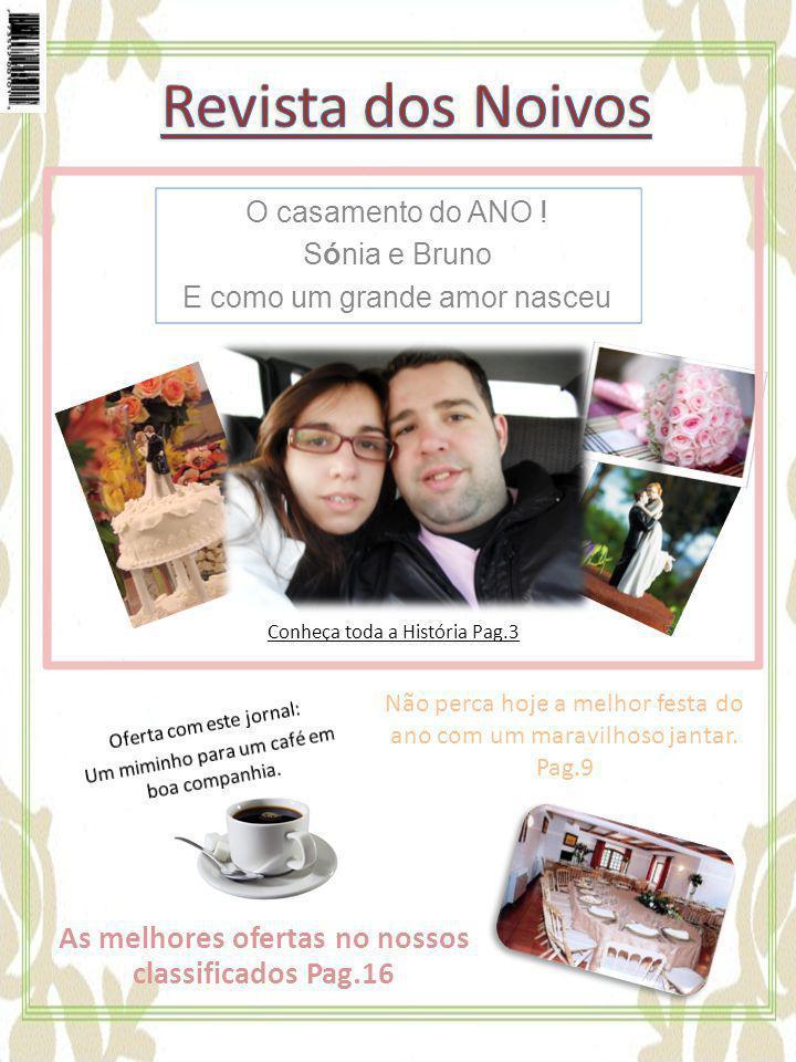O casamento do ANO ! Sónia e Bruno E como um grande amor nasceu
