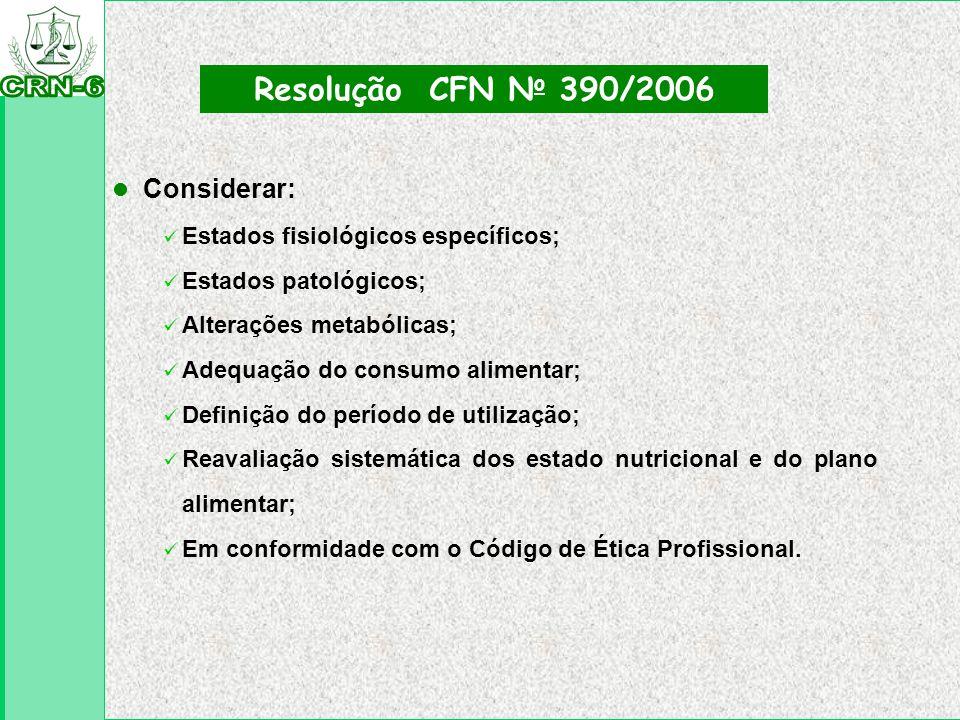 Resolução CFN No 390/2006 Considerar: