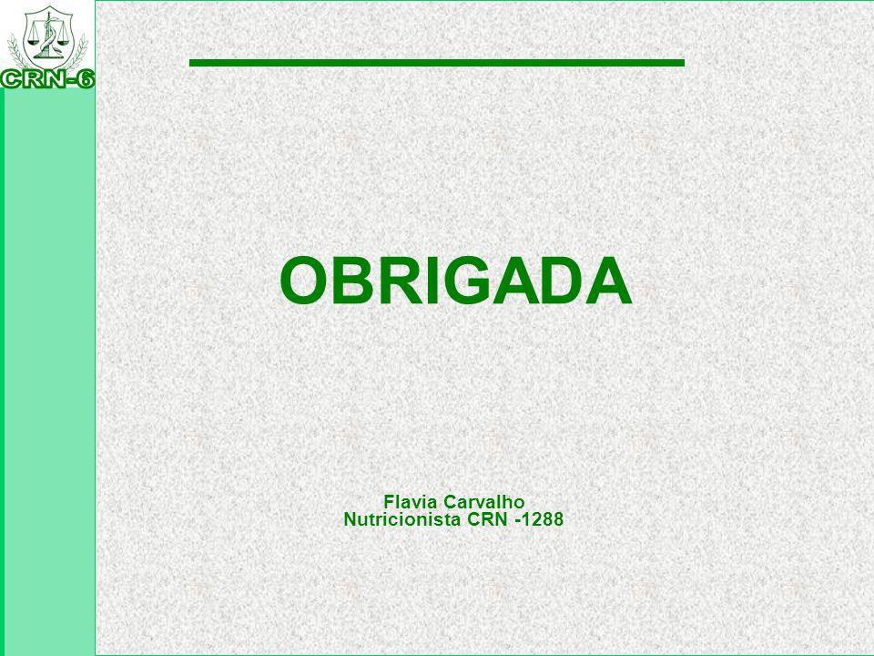 OBRIGADA Flavia Carvalho Nutricionista CRN -1288