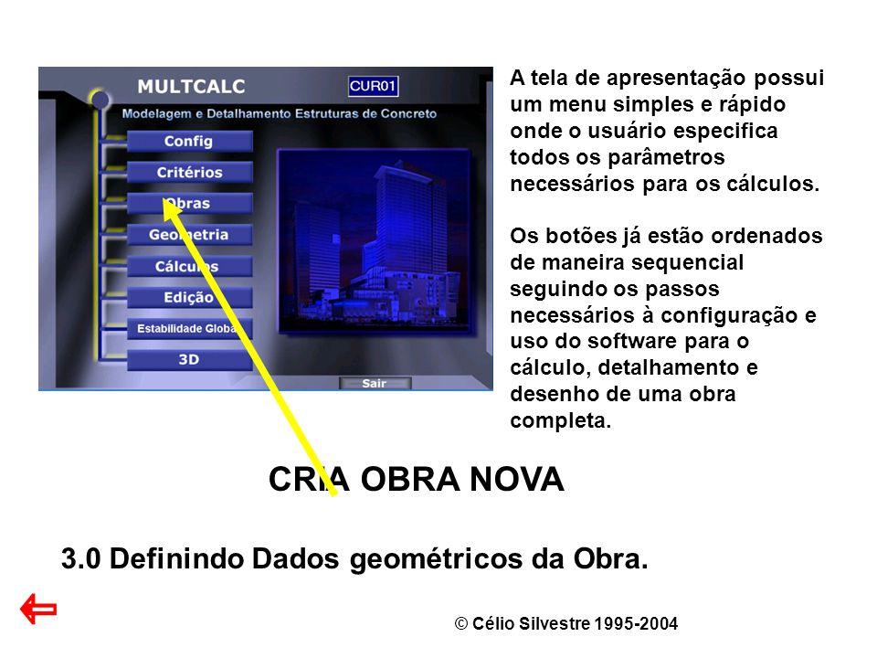 CRIA OBRA NOVA 3.0 Definindo Dados geométricos da Obra.