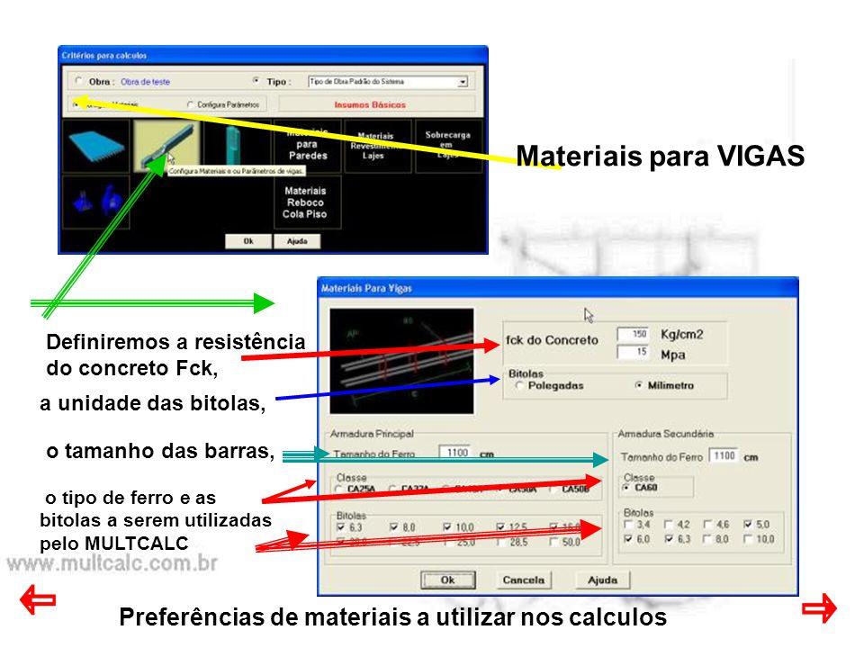 Materiais para VIGAS Preferências de materiais a utilizar nos calculos