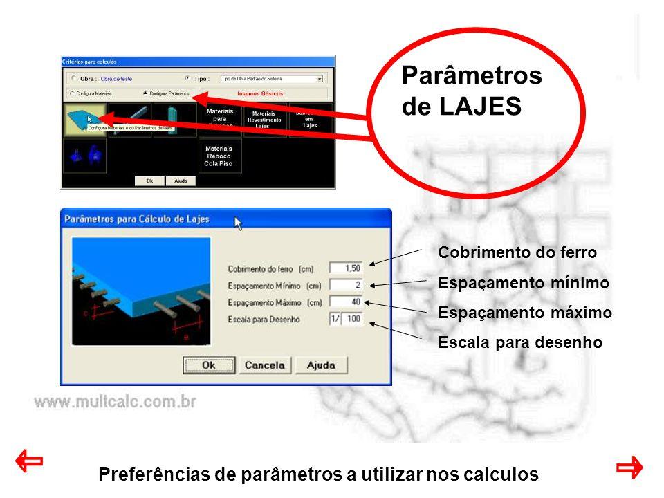 Parâmetros de LAJES Preferências de parâmetros a utilizar nos calculos