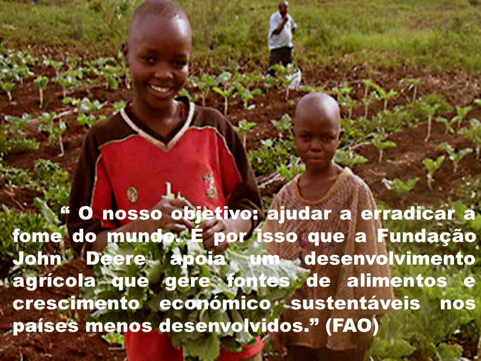 O nosso objetivo: ajudar a erradicar a fome do mundo