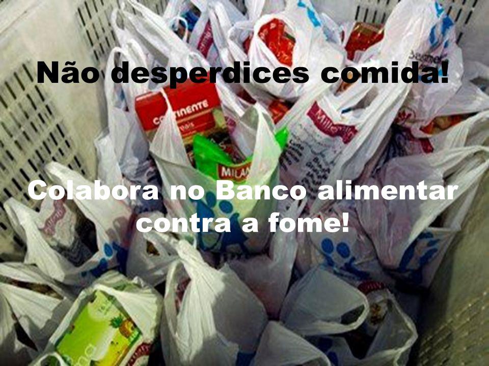 Não desperdices comida!