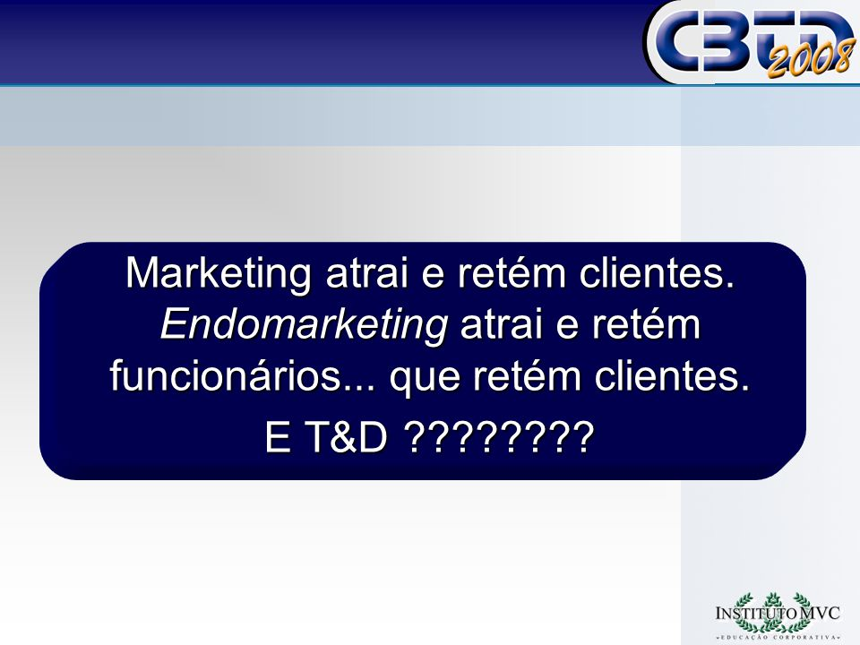 Marketing atrai e retém clientes