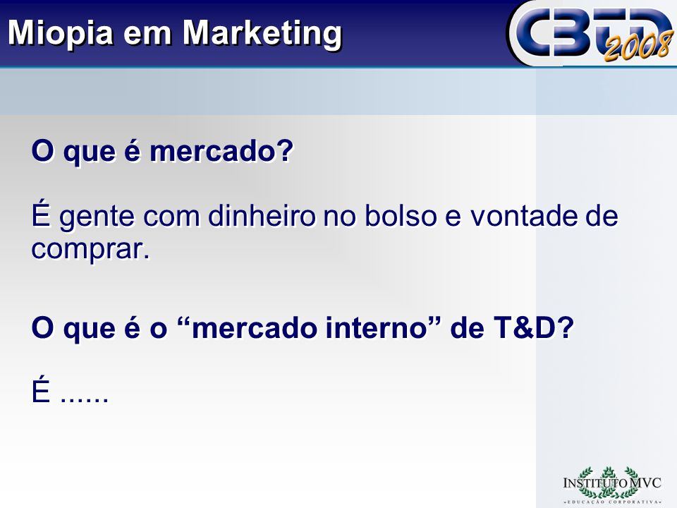 Miopia em Marketing O que é mercado