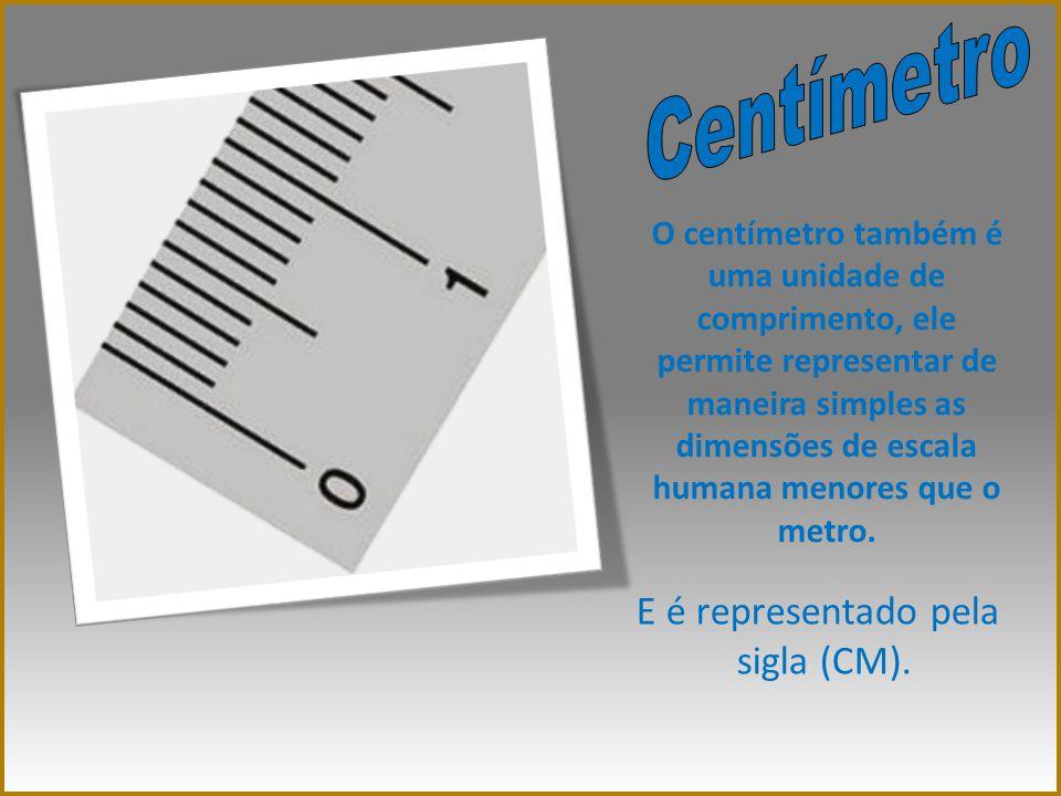 Centímetro E é representado pela sigla (CM).