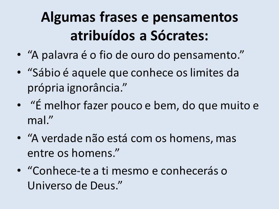 Algumas frases e pensamentos atribuídos a Sócrates: