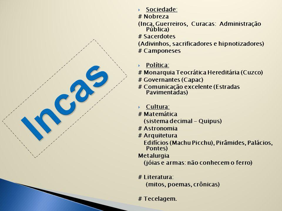 Incas Sociedade: # Nobreza