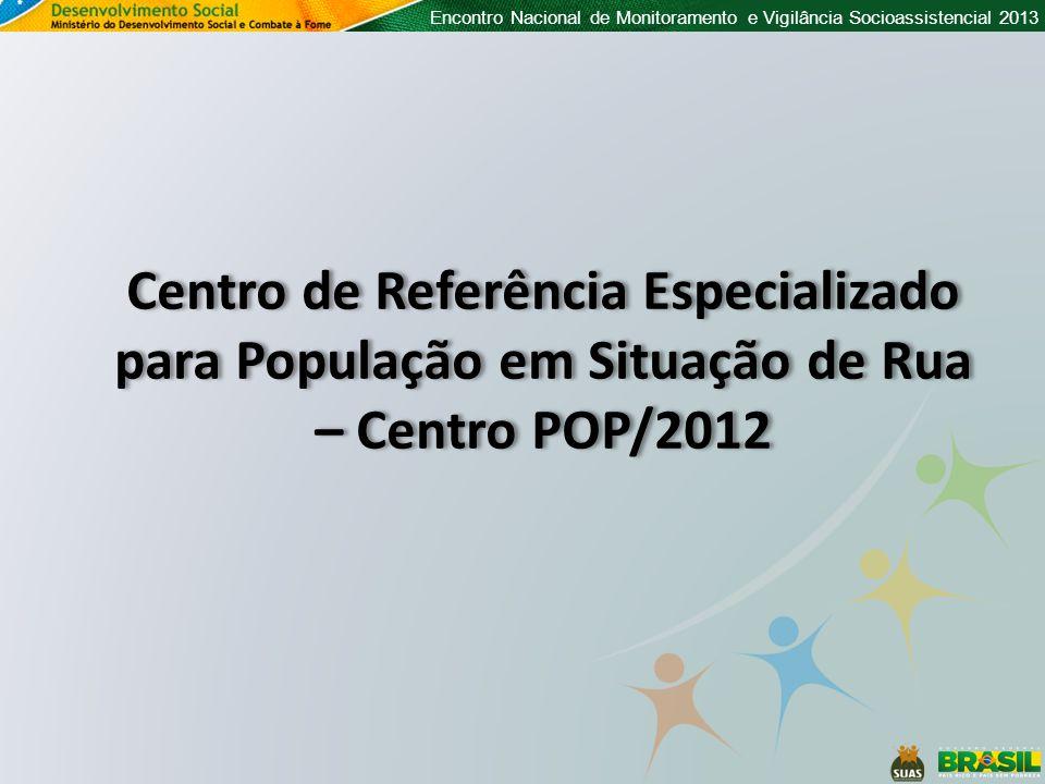 Centro de Referência Especializado para População em Situação de Rua – Centro POP/2012