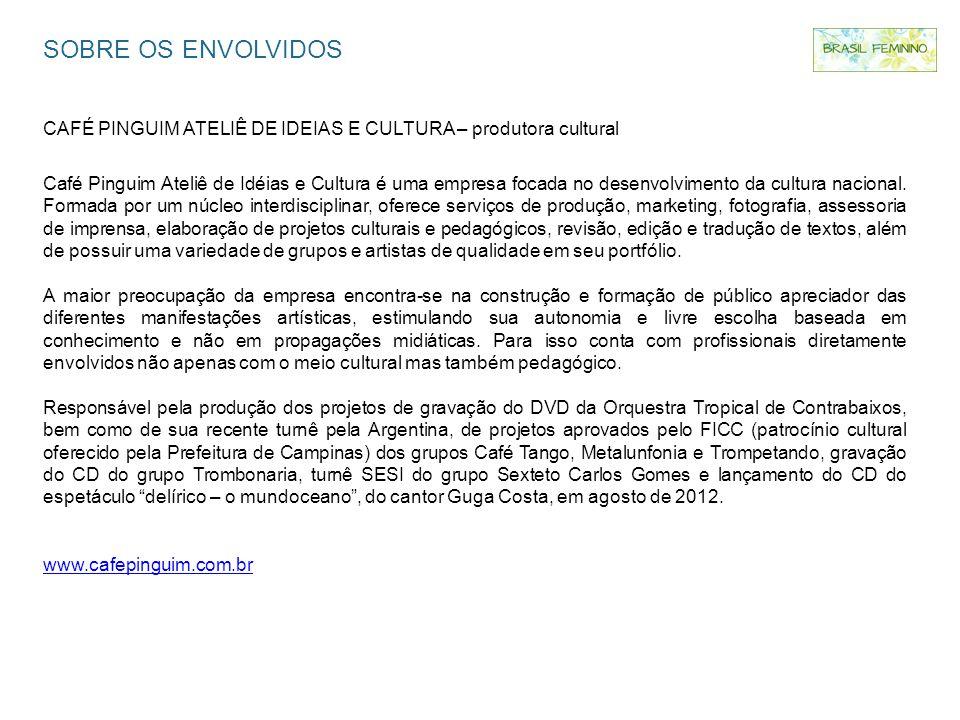 SOBRE OS ENVOLVIDOS CAFÉ PINGUIM ATELIÊ DE IDEIAS E CULTURA – produtora cultural.
