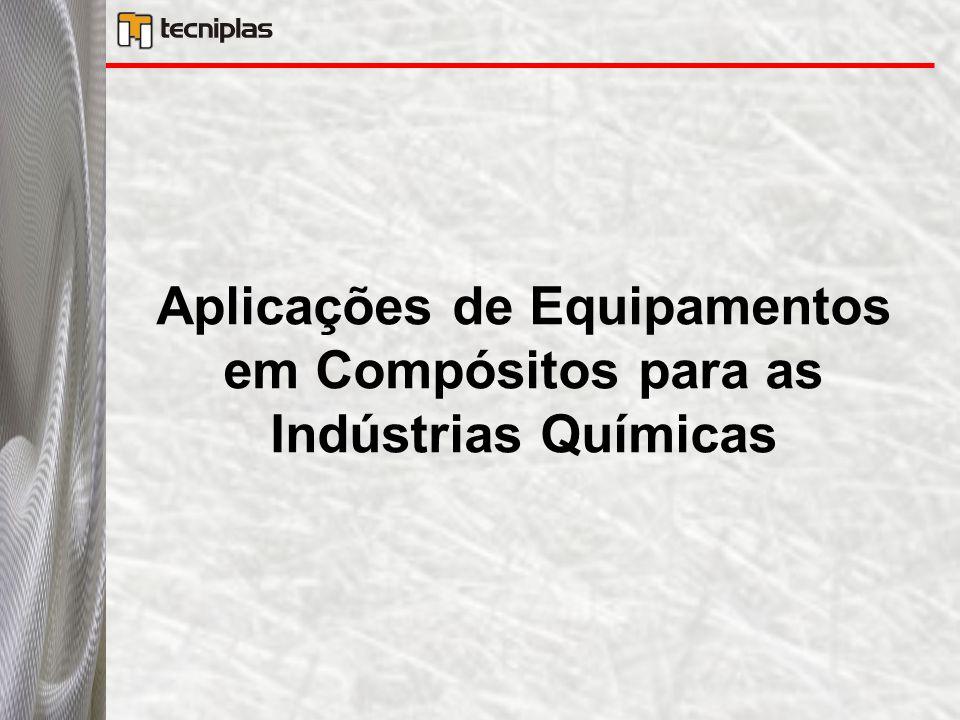 Aplicações de Equipamentos em Compósitos para as Indústrias Químicas