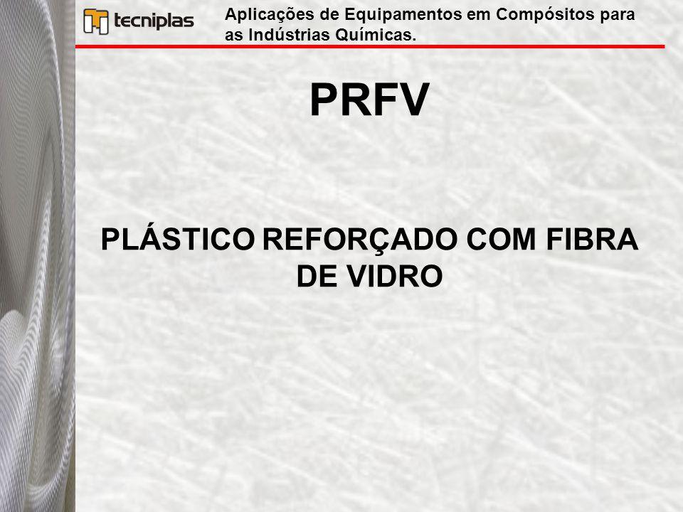 PRFV PLÁSTICO REFORÇADO COM FIBRA DE VIDRO