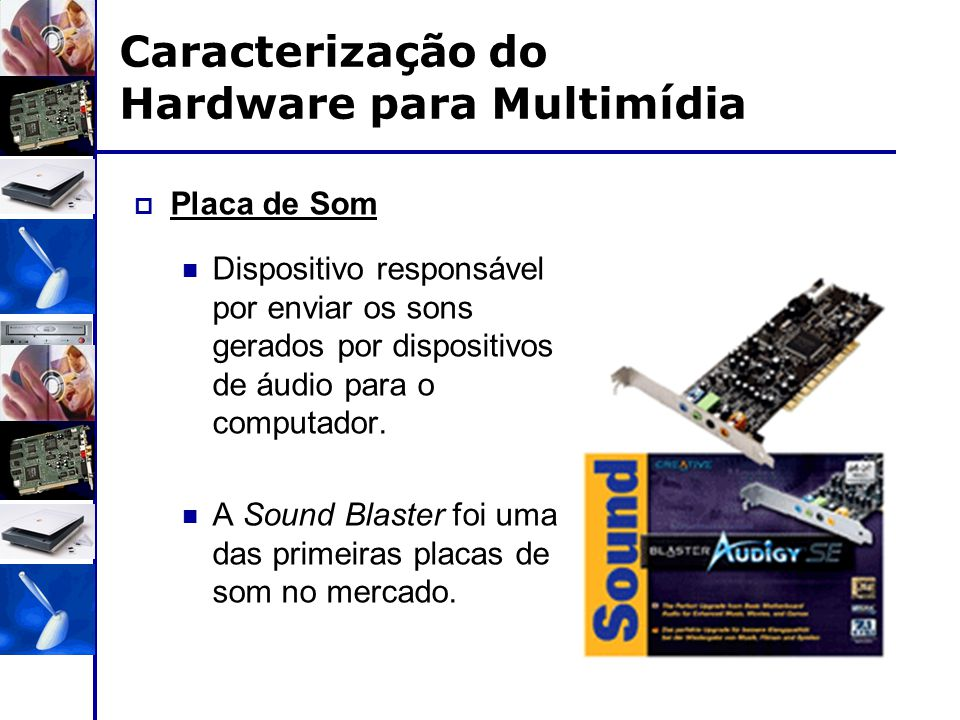 Caracterização do Hardware para Multimídia