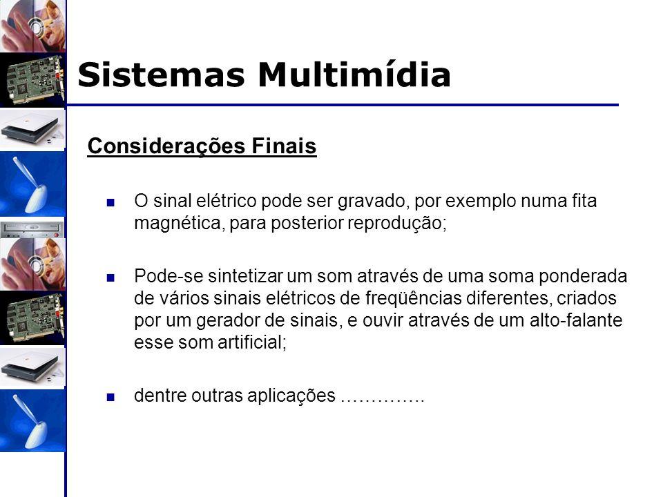 Sistemas Multimídia Considerações Finais