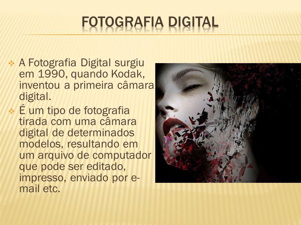 Fotografia digital A Fotografia Digital surgiu em 1990, quando Kodak, inventou a primeira câmara digital.