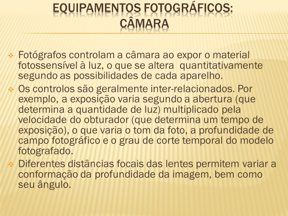 Equipamentos fotográficos: Câmara